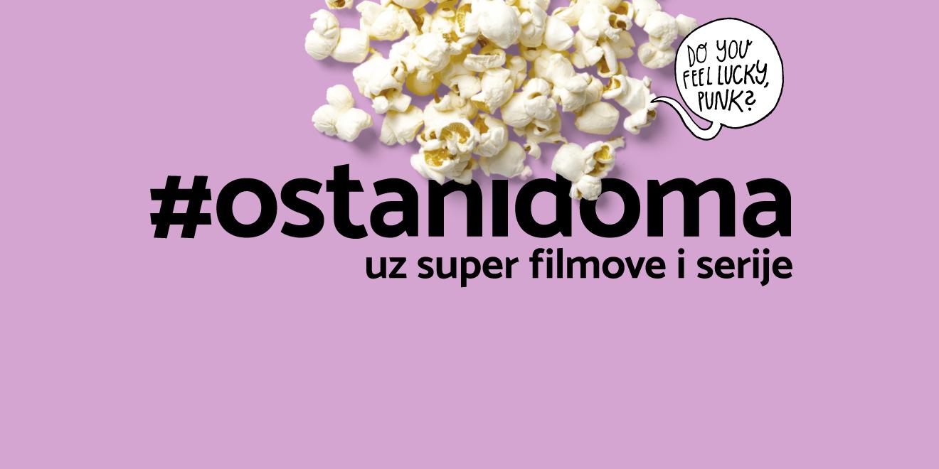 #OstaniDoma uz super filmove i serije